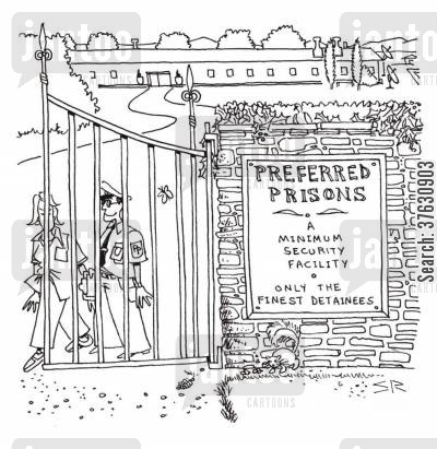 special treatment cartoon humor: Preferred Prisons,,,Only the Finest Detainees,