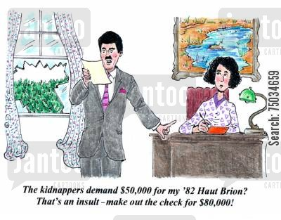 cheques cartoon humor: 'The kidnappers demand $50,000 for my '82 Haut Brion? That's an insult - make out the check for $80,000!'