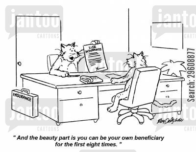 insurance salesman cartoon humor: 'And the beauty part is you can be your own beneficiary for the first eight times.'