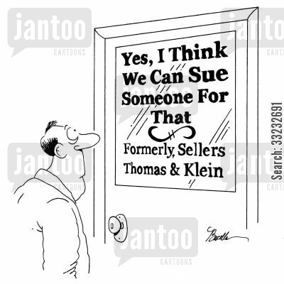 legal suit cartoon humor: Yes, I Think We Can Sue Someone For That.