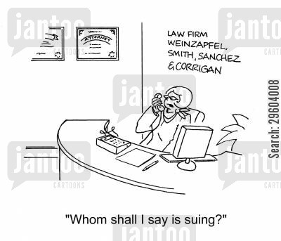 compensate cartoon humor: 'Whom shall I say is suing?'