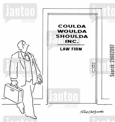 legality cartoon humor: 'Coulda Woulda Shoulda Inc.'
