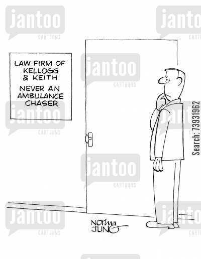 compensate cartoon humor: Law Firm of Kellog and Keith: Never An Ambulance Chaser.