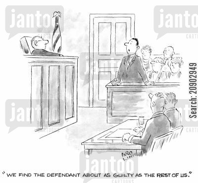 law room cartoon humor: 'We find the defendant about as guilty as the rest of us.'