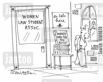 female lawyer cartoon humor: Book outside Women Law Student Assoc. called 'Women who Sue too Much.'