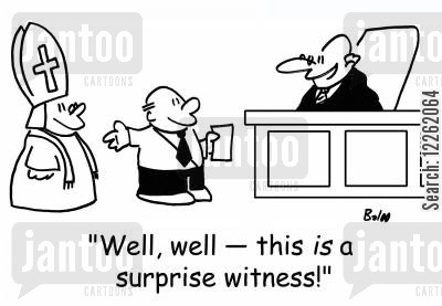 roman catholicism cartoon humor: 'Well, well -- this IS a surprise witness!'