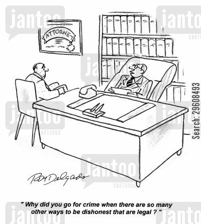 dishonesty cartoon humor: 'Why did you go for crime when there are so many other ways to be dishonest that are legal?'