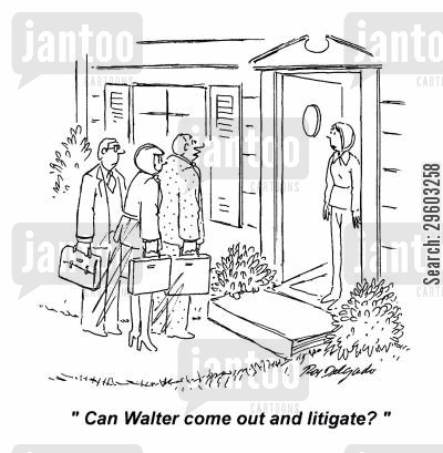 out to play cartoon humor: 'Can Walter come out and litigate?'