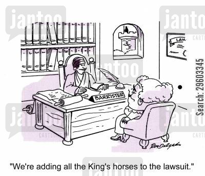 estate cartoon humor: 'We're adding all the King's horses to the lawsuit.'