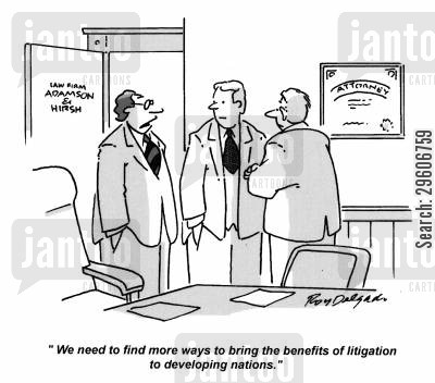 third world countries cartoon humor: 'We need to find more ways to bring the benefits of litigation to developing nations.'