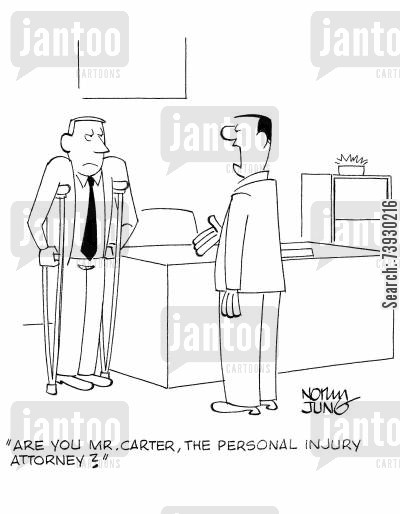 crutch cartoon humor: 'Are you Mr. Carter, the personal injury attorney?'