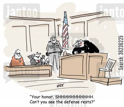 rest my case cartoon humor: 'Your honor, SHHHHHHHHHHH. Can't you see the defense rests?'