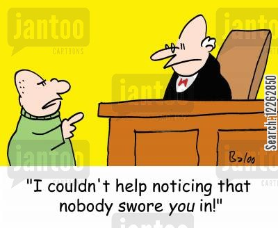 legal defense cartoon humor: 'I couldn't help noticing that nobody swore YOU in!'