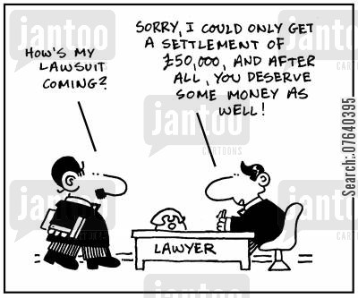 legal fees cartoon humor: 'How's my lawsuit coming?' - 'Sorry, I could only get a settlement of £50,000 and after all you deserve some money as well.'