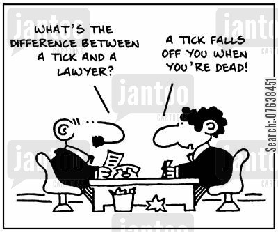 testimony cartoon humor: 'What's the difference between a tick and a lawyer? A tick falls off you when you're dead.'