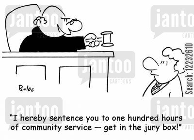 jury box cartoon humor: 'I hereby sentence you to one hundred hours of community service — get in the jury box!'