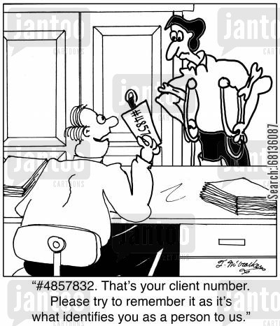 accident lawyer cartoon humor: '#4857832. That's your client number. Please try to remember it as it's what identifies you as a person to us.'