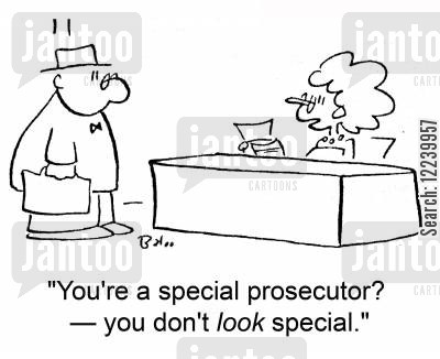 special prosecutor cartoon humor: 'You're a special prosecutor? -- you don't look special.'