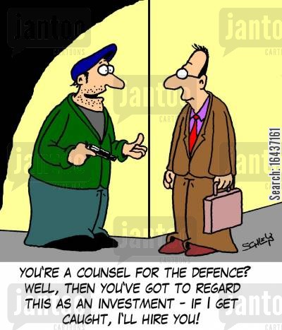 defenses cartoon humor: 'You're a counsel for the defence? Well, then you've got to regard this as an ivestment - if I get caught, I'll hire you!'