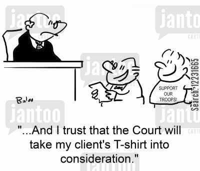consideration cartoon humor: '...And I trust that the Court will take my client's T-shirt into consideration.'