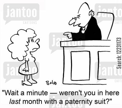 paternity suits cartoon humor: 'Wait a minute — weren't you in here last month with a paternity suit?'