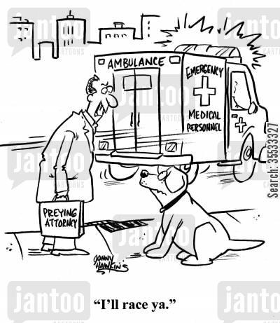 trial lawyers cartoon humor: Lawyer to dog about ambulance: 'I'll race ya.'
