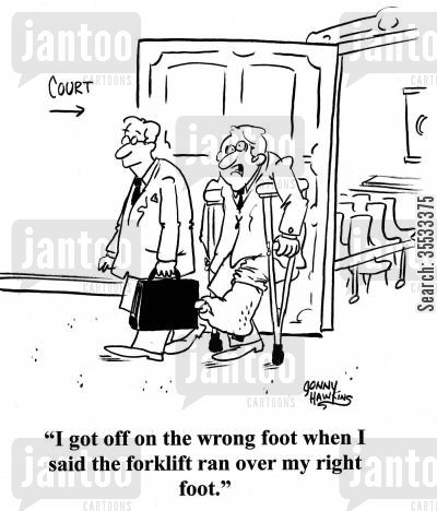 personal injury law cartoon humor: Man on crutches leaving courtroom: 'I got off on the wrong foot when I said the forklift ran over my right foot.'
