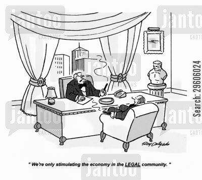 spend cartoon humor: 'We're only stimulating the economy in the legal community.'