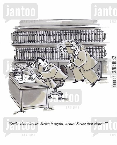 firm cartoon humor: 'Strike that clause Strike it again, Arnie Strike that clause'