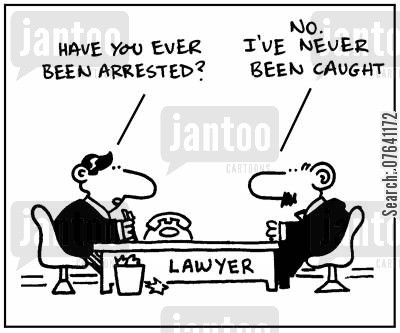 legal defense cartoon humor: 'Have you ever been arrested? No. I've never been caught .'