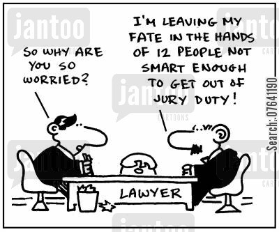 jury duties cartoon humor: 'So why are so worried? I'm leaving my fate in the hands of 12 people not smart enough to get out of jury duty.'