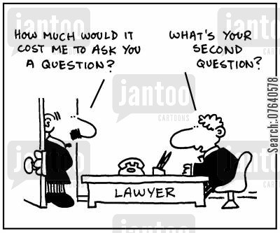legal representative cartoon humor: 'How much would it cost me to ask you a question?' - 'What's your second question?'