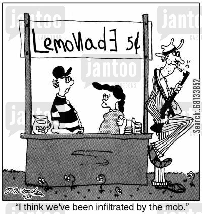 lemonade stores cartoon humor: 'I think we've been infiltrated by the mob.'