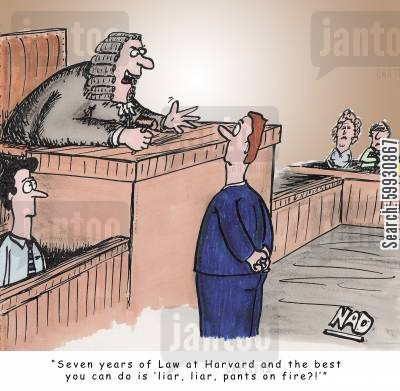 ivy league cartoon humor: A lawyer is addressed by the judge in court - 'Seven years of Law at Harvard and the best you can do is 'liar, liar, pants on fire?!'...'