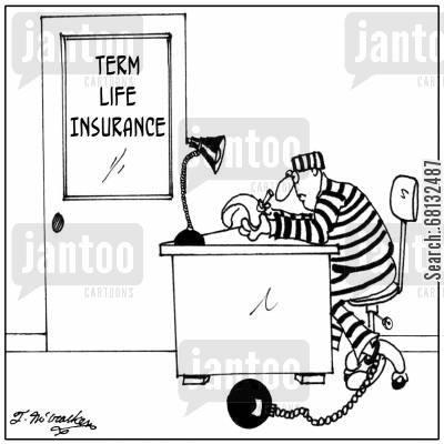 chain gang cartoon humor: Term Life Insurance