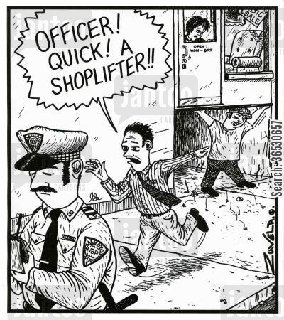 thieving cartoon humor: 'Officer! Quick! A shoplifter!!'