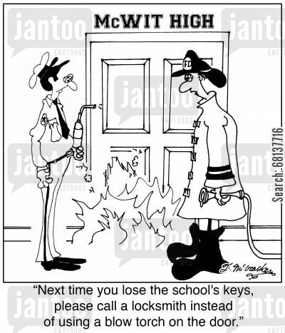 locksmithing cartoon humor: 'Next time you lose the school's keys, please call a locksmith instead of using a blow torch on the door.'