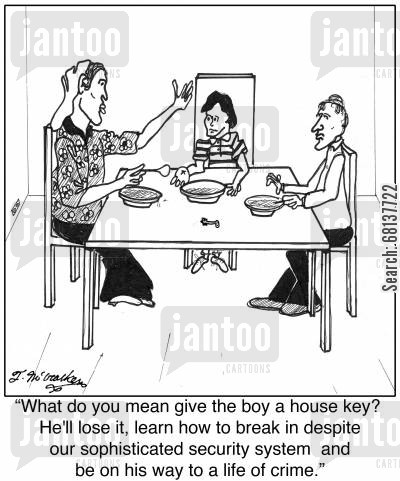 latch key kid cartoon humor: 'What do you mean give the boy a house key? He'll lose it, learn how to break in despite our sophisticated security system and be on his way to a life of crime.'