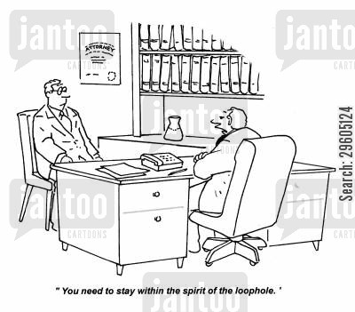 legal advisors cartoon humor: 'You need to stay within the spirit of the loophole.'