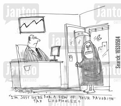 tax loopholes cartoon humor: 'I'm just here for a few of your favourite tax loopholes.'