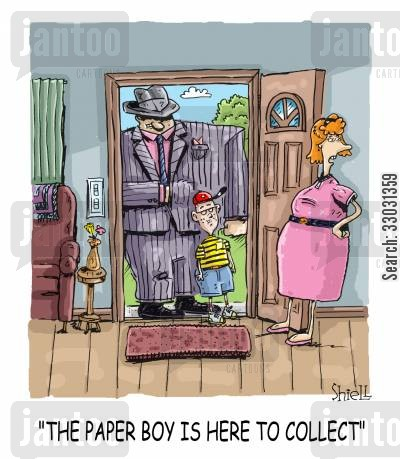the mob cartoon humor: The paper boy comes to collect and you had better pay up. Colour