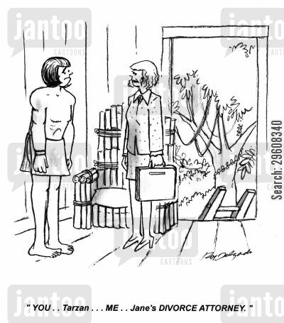 divorce attorney cartoon humor: 'You... Tarzan... Me... Jane's divorce attorney.'