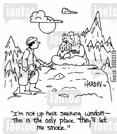 hills cartoon humor: 'I'm not up here seeking wisdom - this is the only place they'll let me smoke.'