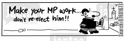 spray painted cartoon humor: Make your MP work...don't re-elect him!!