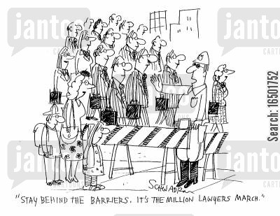 show of strength cartoon humor: Stay behind the barriers. It's the million lawyers march.