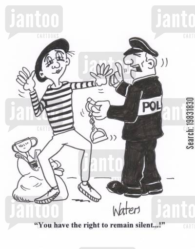 miming cartoon humor: 'You have the right to remain silent...!'