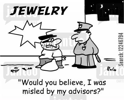jewellery store robber cartoon humor: 'Would you believe, I was misled by my advisors?'
