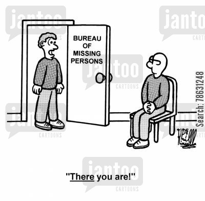 bureau of missing persons cartoon humor: 'There you are!' (Bureau of Missing Persons)