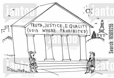 government building cartoon humor: Truth, Justice, Equality (Void where prohibited).