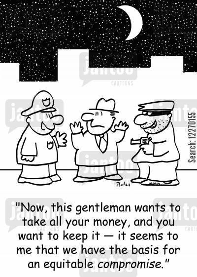 equitable compromises cartoon humor: 'Now, this gentleman wants to take all your money and you want to keep it -- it seems to me that we have the basis for an equitable COMPROMISE.'
